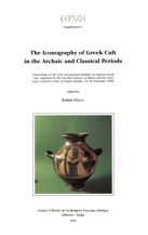 The Iconography of Greek Cult in the Archaic and Classical Periods