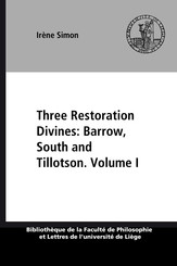 Three Restoration Divines: Barrow, South and Tillotson. Volume I