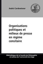 Organisations politiques et milieux de presse en régime censitaire
