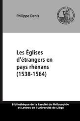 Les Églises d'étrangers en pays rhénans (1538-1564)