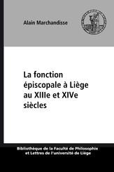 La fonction épiscopale à Liège au XIIIe et XIVe siècles