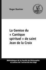 La Genèse du « Cantique spirituel » de saint Jean de la Croix