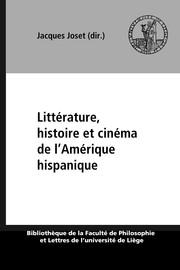 Littérature, histoire et cinéma de l'Amérique hispanique