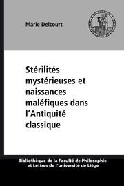 Stérilités mystérieuses et naissances maléfiques dans l'Antiquité classique