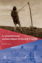 Le primitivisme mélancolique d'Edward S. Curtis