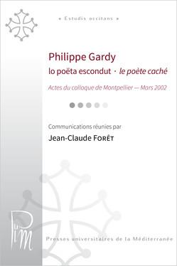 Philippe Gardy. Lo poëta escondut - le poète caché