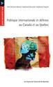 Politique internationale et défense au Canada et au Québec