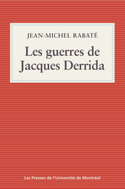 Les guerres de Jacques Derrida