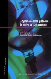 Le système de santé québécois. Un modèle en transformation