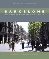 Barcelone ou comment refaire une ville