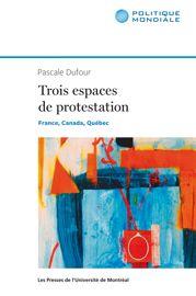 Trois espaces de protestation