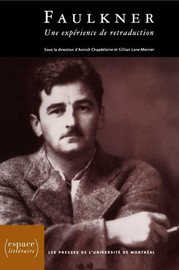 Chapitre 3. Traduire l'incantation de l'œuvre: Le Hamlet de William Faulkner