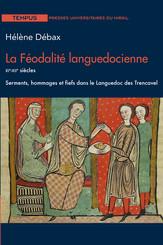 La Féodalité languedocienne - xie-xiie siècles