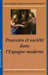 Pouvoir et société dans l'Espagne moderne