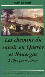 Les chemins du savoir en Quercy et Rouergue