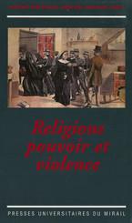 Religions, pouvoir et violence