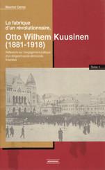 La fabrique d'un révolutionnaire, Otto Wilhelm Kuusinen (1881-1918)