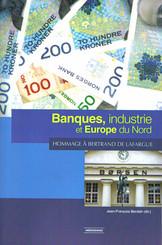 Banques, industrie et Europe du Nord