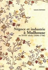 Négoce et industrie à Mulhouse
