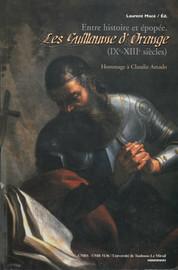 L'héritage symbolique de Guillaume dans l'aristocratie méridionale des XIe-XIIIesiècles: tradition familiale ou fascination épique?1