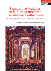 Paradigmas teatrales en la Europa moderna: circulación e influencias