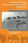 Circulation des marchandises et réseaux commerciaux dans les Pyrénées (XIIe - XIXe siècle)
