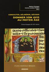 Consulter, délibérer, décider : donner son avis au Moyen-Âge