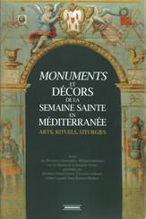 Monuments et décors de la Semaine Sainte en Méditerranée