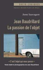 Jean Baudrillard : La passion de l'objet