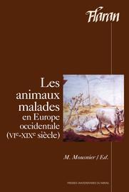 L'histoire de la médecine vétérinaire : apport des sources écrites (Moyen Âge et Époque Moderne) et réflexions sur l'intérêt et les limites de l'archéozoologie pour l'étude de la paléopathologie animale