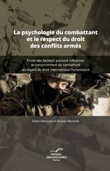 La psychologie du combattant et le respect du droit des conflits armés