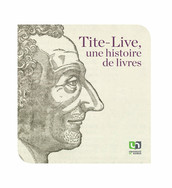 Tite-Live, une histoire de livre