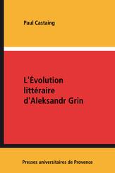 L'Évolution littéraire d'Aleksandr Grin