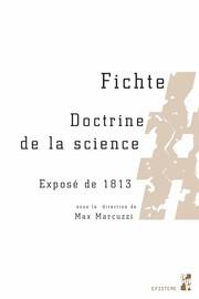 J.G. Fichte Doctrine de la science Exposé de18131