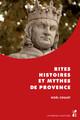Rites, histoires et mythes de Provence