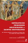 Impératrices, princesses, aristocrates et saintes souveraines