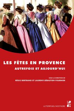Les fêtes en Provence autrefois et aujourd'hui