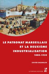 Le patronat marseillais et la deuxième industrialisation