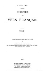 Histoire du vers français. Tome I