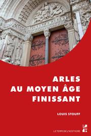Arles au Moyen Âge finissant
