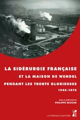 La sidérurgie française et la maison de Wendel pendant les Trente Glorieuses