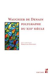 Wauchier de Denain, polygraphe du XIIIesiècle