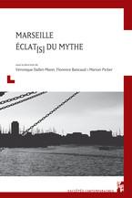 Marseille. Éclat(s) du mythe