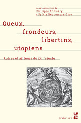 Gueux, frondeurs, libertins, utopiens