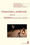 Classicisme et modernité dans le théâtre des XXe et XXIesiècles