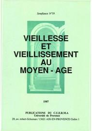 Les manifestations de la vieillesse dans le Mystère de la Passion d'Arnould Greban et dans le Mystère de la Passion de Troyes