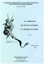 Au carrefour des routes d'Europe : la chanson de geste. Tome I