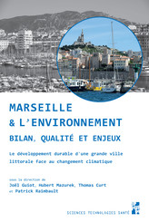 Marseille et l'environnement. Bilan, qualité et enjeux