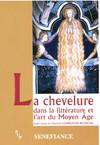 La chevelure dans la littérature et l'art du Moyen Âge