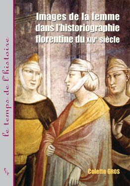Images de la femme dans l'historiographie florentine du XIVe siècle